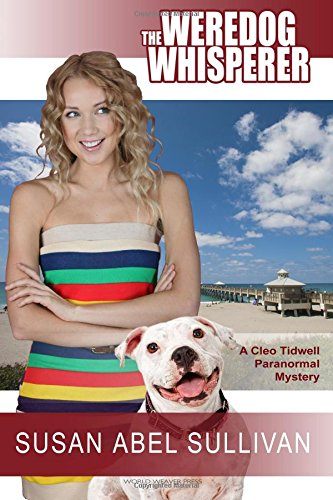 The Weredog Whisperer: Volume 2 (Cleo Tidwell Paranormal Mysteries)