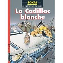 L'Inspecteur Canardo, tome 6 : La Cadillac blanche