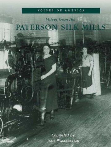 Voices from the Paterson Silk Mills (Voices of America) (Silk Mills American)