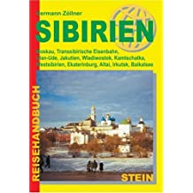 Sibirien: Moskau, Transsibirische Eisenbahn, Ulan-Ude, Jakutien, Wladiwostok, Kamtschatka, Westsibirien, Ekaterinburg, Altai, Irkutsk, Baikalsee