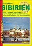 Sibirien: Moskau, Transsibirische Eisenbahn, Ulan-Ude, Jakutien, Wladiwostok, Kamtschatka, Westsibirien, Ekaterinburg, Altai, Irkutsk, Baikalsee - Hermann Zöllner