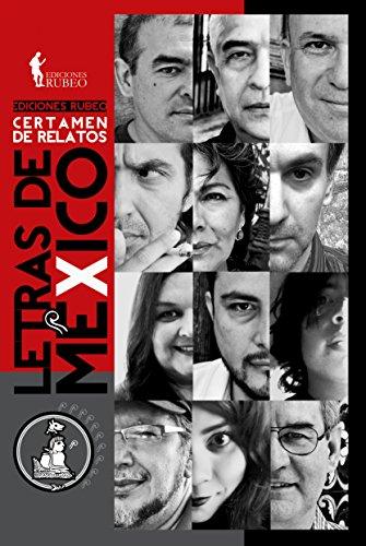 Letras de México (Seleccionados del I Certamen de Relatos de Ediciones Rubeo nº 1) por AA. VV.