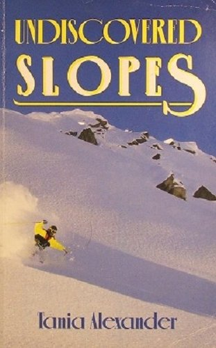 Undiscovered Slopes por Tania Alexander