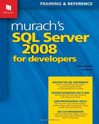 Murach's SQL Server 2008 for Developers (Murach: Training & Reference) by Bryan Syverson (2008-11-24)