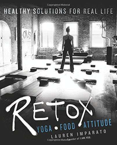 Retox: Yoga * Food * Attitiude Healthy Solutions for Real Life