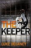 The Keeper (DI Sean Corrigan Book 2) by Luke Delaney