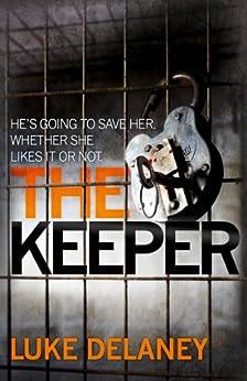The Keeper (DI Sean Corrigan, Book 2) by [Delaney, Luke]