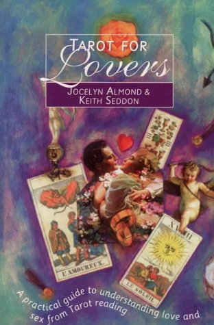 Tarot for Lovers: A Practical Guide to Understanding Love and Sex from Tarot Reading