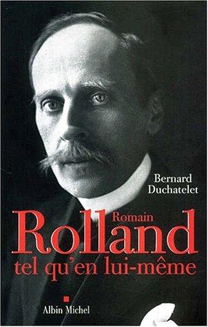 Romain Rolland tel qu'en lui-même par Bernard Duchatelet