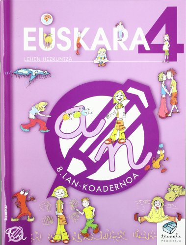 Txanela 4 - Euskara 4. Lan-koadernoa 8 - 9788497832434 por Maite Saenz Oiarzabal