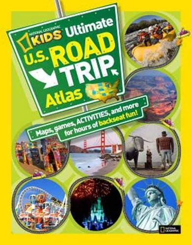 National Geographic Kids Ultimate U.S. Road Trip Atlas: Maps, Games, Activities, and More for Hours of Backseat Fun (Atlas )