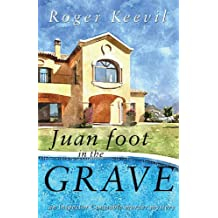 Juan Foot in the Grave: An Inspector Constable Murder Mystery (Inspector Constable 2)