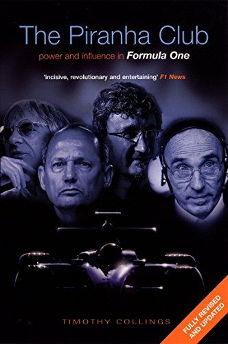 The Piranha Club: Power and Influence in Formula One por Timothy Collings