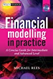 Financial Modelling in Practice: A Concise Guide for Intermediate and Advanced Level (The Wiley Finance Series Book 630)
