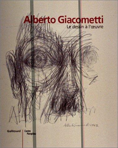 Le dessin à l'oeuvre. Dessins de Giacometti : Catalogue de l'exposition au Centre Pompidou du 24 janvier au 9 avril 2001