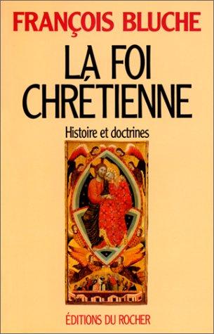 La foi chrétienne : Histoire et doctrines