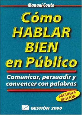 Como hablar bien en publico por Manuel Couto