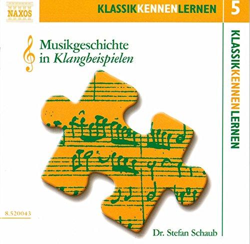 KLASSIK KENNEN LERNEN 5 - Musikgeschichte in Klangbeispielen