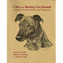 Care of the Racing Greyhound: A Guide for Trainers