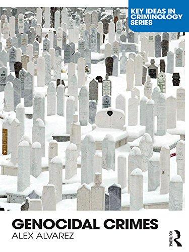 Genocidal Crimes (Key Ideas in Criminology)
