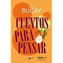 Cuentos Para Pensar = Stories to Think (Biblioteca Jorge Bucay)