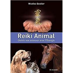 Reiki Animal - Guérir nos animaux avec l'Energie