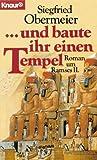 ...und er baute ihr einen Tempel: Roman um Ramses II (Knaur Taschenbücher - Romane, Erzählungen) - Siegfried Obermeier