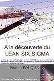 A la découverte du Lean Six Sigma (French Edition)