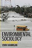 Environmental Sociology (Environment And Society)