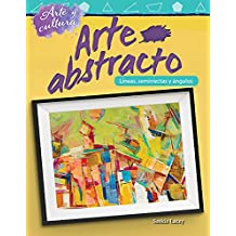 Arte y Cultura: Arte Abstracto: Lineas, Semirrectas y Angulos (Art and Culture: Abstract Art: Lines, Rays, and Angles) (Spanish Versio (Mathematics Readers)
