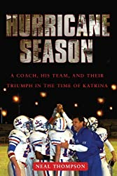 Hurricane Season: A Coach, His Team, and Their Triumph in the Time of Katrina by Neal Thompson (2010-11-01)