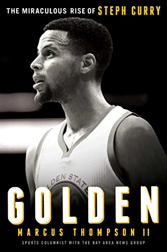golden-the-miraculous-rise-of-steph-curry-english-edition