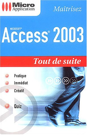 Access 2003 par Alain Mathieu, Dominique Lerond