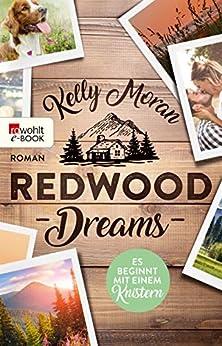Redwood Dreams - Es beginnt mit einem Knistern (Redwood-Reihe 5) von [Moran, Kelly]