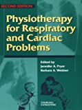 Physiotherapy for Respiratory and Cardiac Problems (Physiotherapy Essentials)