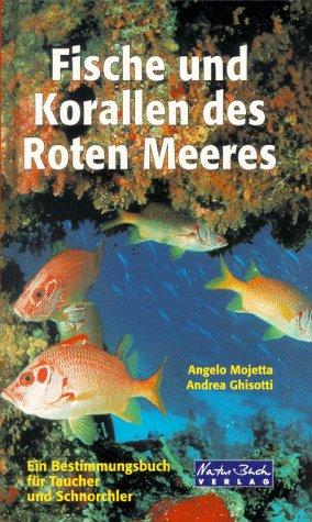 Fische und Korallen des Roten Meeres. Ein Bestimmungsbuch für Taucher und Schnorchler