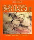 L'art des cavernes en Pays basque - Les grottes d'Ekain et d'Altxerri