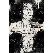 [(White City)] [By (author) Seb Doubinsky] published on (January, 2015)