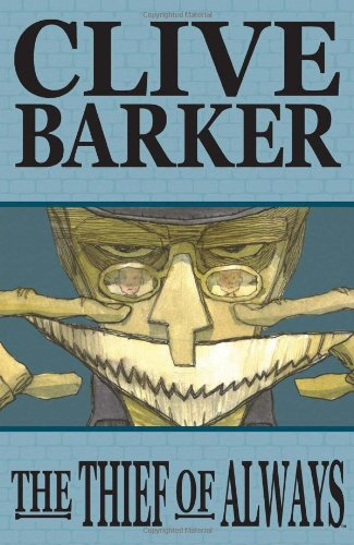 Clive Barkers The Thief Of Always (Clive Barker's Thief of Always)