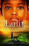Lulit: The L3 Mutator: A Genetic Eve Story (English Edition)