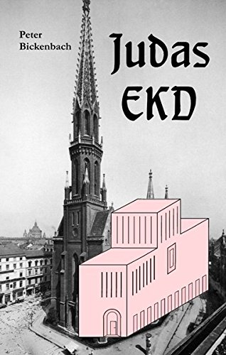 Judas EKD: Die Irrlehren einer abgefallenen Kirche