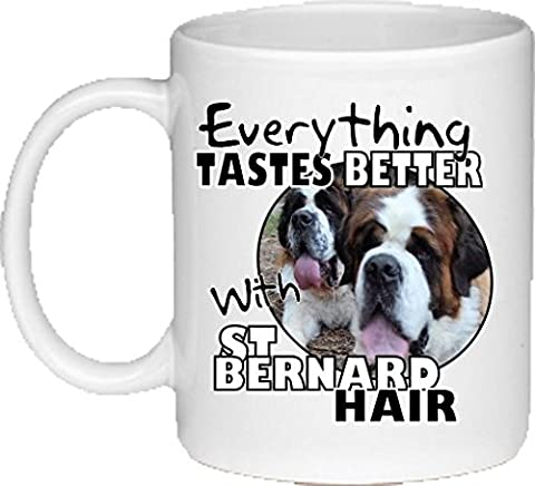 Everything Tastes Better With St Bernard Hair Novelty Ceramic Mug for Dog Owners
