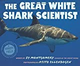 The Great White Shark Scientist (Scientists in the Field (Hardcover))
