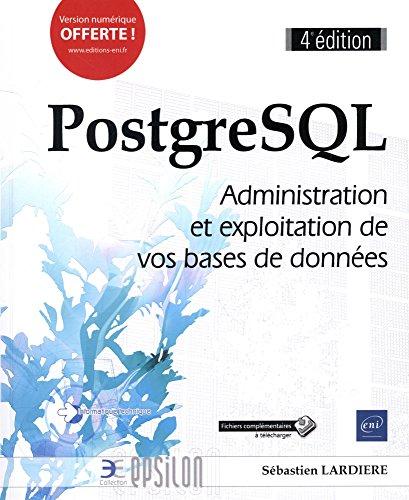 PostgreSQL - Administration et exploitation de vos bases de données (4e édition)