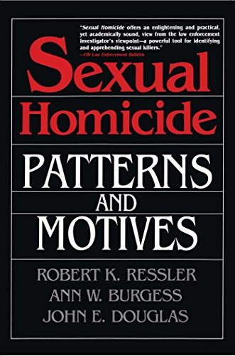 Sexual Homicide: Patterns and Motives- Paperback (English Edition)