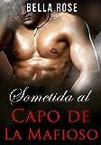 Sometida al Capo de la Mafioso: Un Romance Mafioso