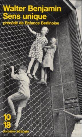 Sens unique, précédé d'une enfance berlinoise par Benjamin, Walter Benjamin
