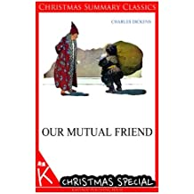 Our Mutual Friend [Christmas Summary Classics]
