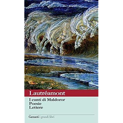 I Canti Di Maldoror - Poesie - Lettere
