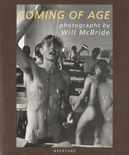 Will McBride: Coming of Age: Photographs by Will McBride (Aperture Monograph)
